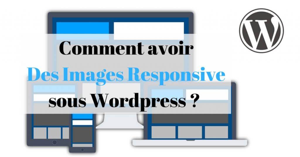 Comment optimiser ses images pour les différents types et tailles d'écrans sous WordPress