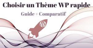 Comparaison des thèmes wordpress les plus rapides